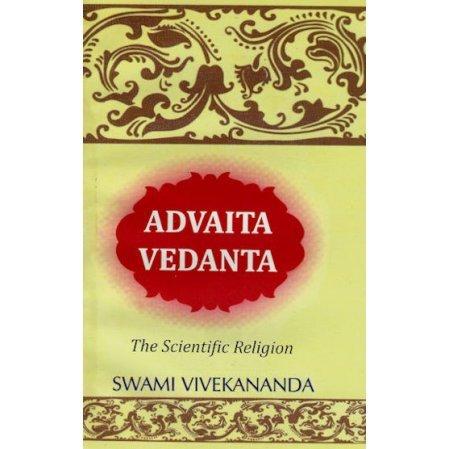 Advaita Vedanta: The Scientific Religion