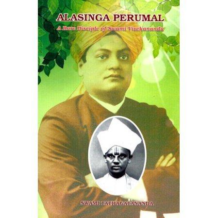 Alasinga Perumal: A Rare Disciple of Swami Vivekananda