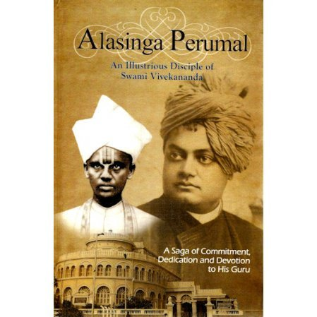 Alasinga Perumal: An Illustrious Disciple of Swami Vivekananda