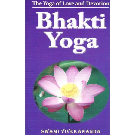 Bhakti Yoga: The Yoga of Love and Devotion