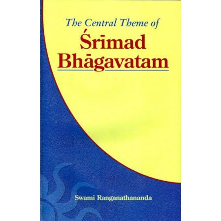 The Central Theme of the Srimad Bhagavatam