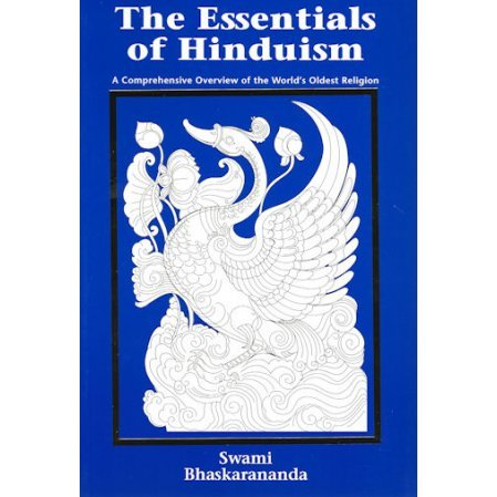 Essentials of Hinduism: A Comprehensive Overview of the World's Oldest Religion