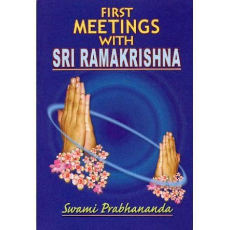 First Meetings with Sri Ramakrishna