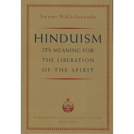 Hinduism: Its Meaning for the Liberation of the Spirit