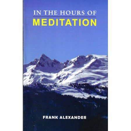 In the Hours of Meditation