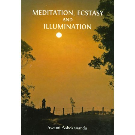Meditation, Ecstasy & Illumination: An Overview of Vedanta