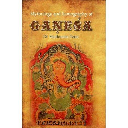Mythology and Iconography of Ganesha
