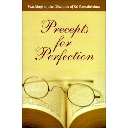 Precepts for Perfection: Teachings of the Disciples of Sri Ramakrishna