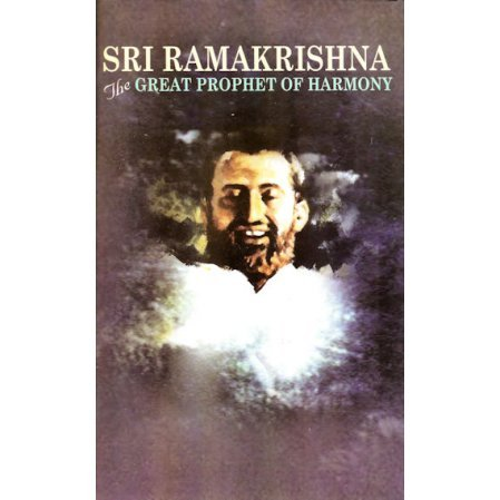 Ramakrishna: The Great Prophet of Harmony