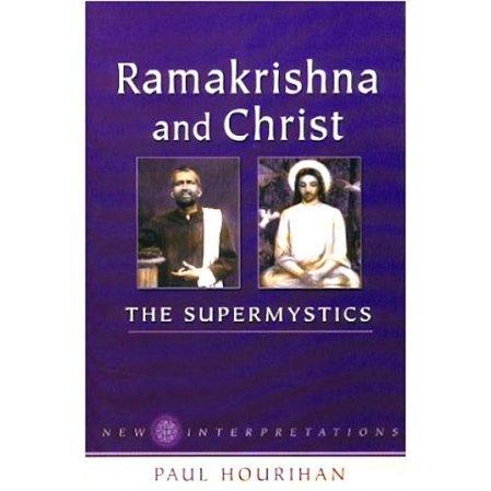 Ramakrishna and Christ: The Supermystics