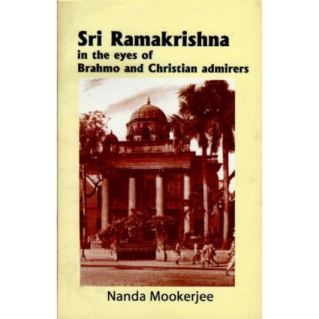 Sri Ramakrishna in the Eyes of Brahmo and Christian Admirers