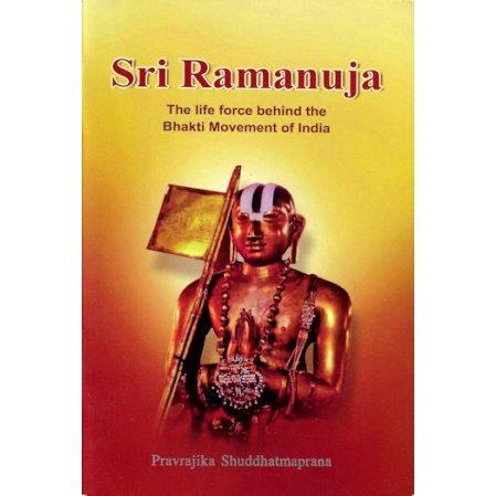 Sri Ramanuja: The Life Force Behind the Bhakti Movement of India
