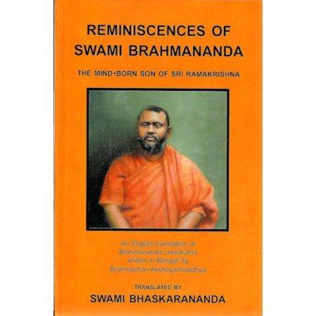 Reminiscences of Swami Brahmananda: The Mind-Born Son of Sri Ramakrishna