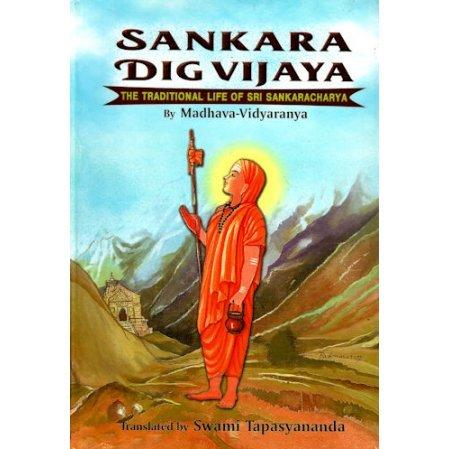 Sankara Dig Vijaya: The Traditional Life of Sri Sankaracharya