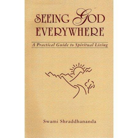 Seeing God Everywhere by Swami Shraddhananda