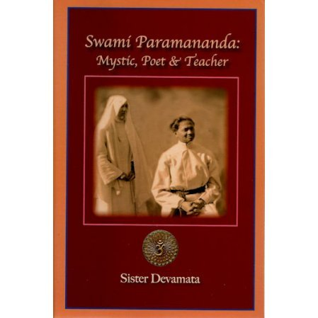 Swami Paramananda: Mystic, Poet and Teacher