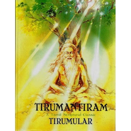 Tirumantiram: A Tamil Scriptural Classic