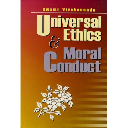 Universal Ethics and Moral Conduct