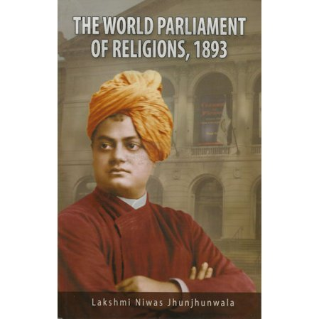The World Parliament of Religions, 1893