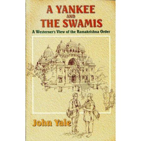 Yankee and the Swamis: A Westerner's View of the Ramakrishna Order