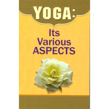 Yoga: Its Various Aspects: (A Symposium of Various Paths on Yoga)