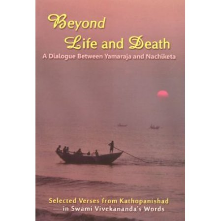 Beyond Life and Death: A Dialogue Between Yamaraja and Nachiketa