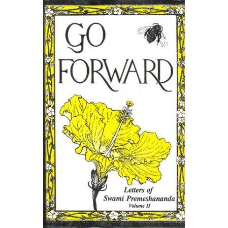 Go Forward: Letters of Swami Premeshananda Vol. 2