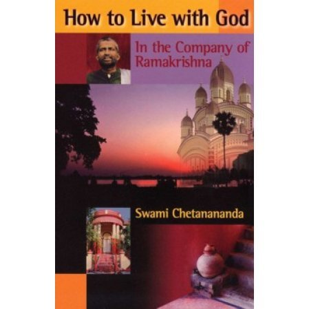 How to Live with God: In the Company of Ramakrishna
