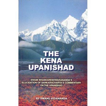 The Kena Upanishad: Swami Bhaskareshwarananda's Elucidation