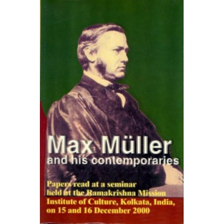 Max Mueller and His Contemporaries