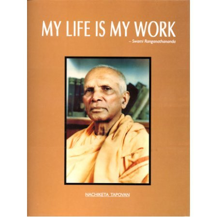 My Life Is My Work - Sw. Ranganathananda