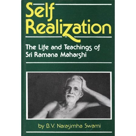 Self Realization: The Life and Teachings of Sri Ramana Maharshi