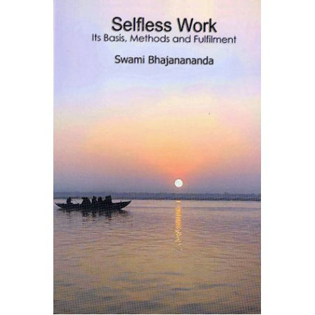 Selfless Work: It's Basis, Methods and Fulfillment