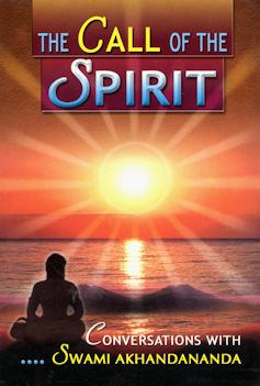 Call of the Spirit:  Conversations with Swami Akhandananda