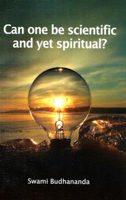 Can One Be Scientific and yet Spiritual?