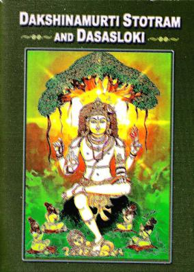 Dakshinamurti Stotram and Dasasloki