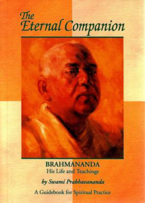 The Eternal Companion: Brahmananda: His Life and Teachings: A Guidebook for Spiritual Practice