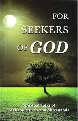 For Seekers of God: Spiritual Talks of Swami Shivananda