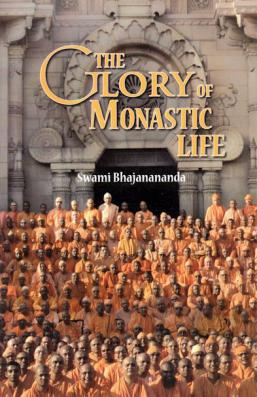 The Glory of Monastic Life