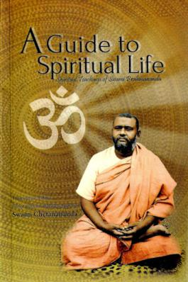 A Guide to Spiritual Life: Spiritual Teachings of Swami Brahmananda