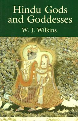 Hindu Gods and Goddesses by Wilkins