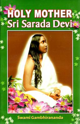 Holy Mother: Sri Sarada Devi