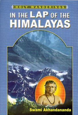 In the Lap of the Himalayas: Swami Akhandananda