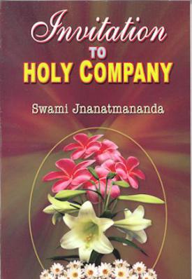 Invitation to Holy Company: Being the Memoirs of Ten Direct Disciples of Sri Ramakrishna