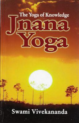 Jnana Yoga: The Yoga of Knowledge