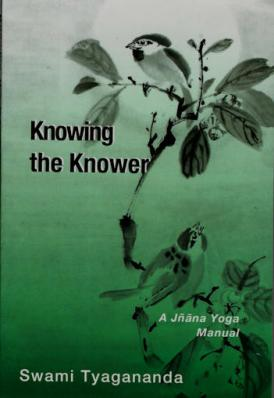 Knowing the Knower: A Jnana Yoga Manual