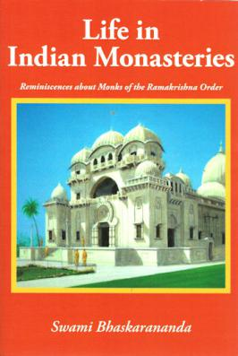 Life in Indian Monasteries: Reminiscenses about Monks of the Ramakrishna Order