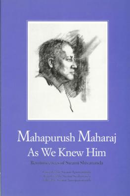 Mahapurush Maharaj As We Knew Him: Reminiscences of Swami Shivananda