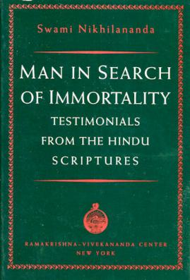 Man in Search of Immortality: Testimonials from the Hindu Scriptures