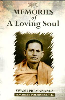 Memories of a Loving Soul: Swami Premananda